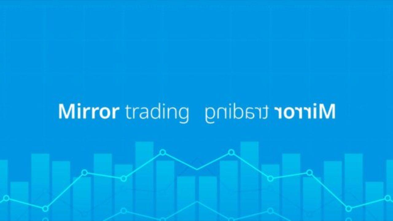 che cosè il mirror trading guida per principianti agli investimenti in cripto mining 2021